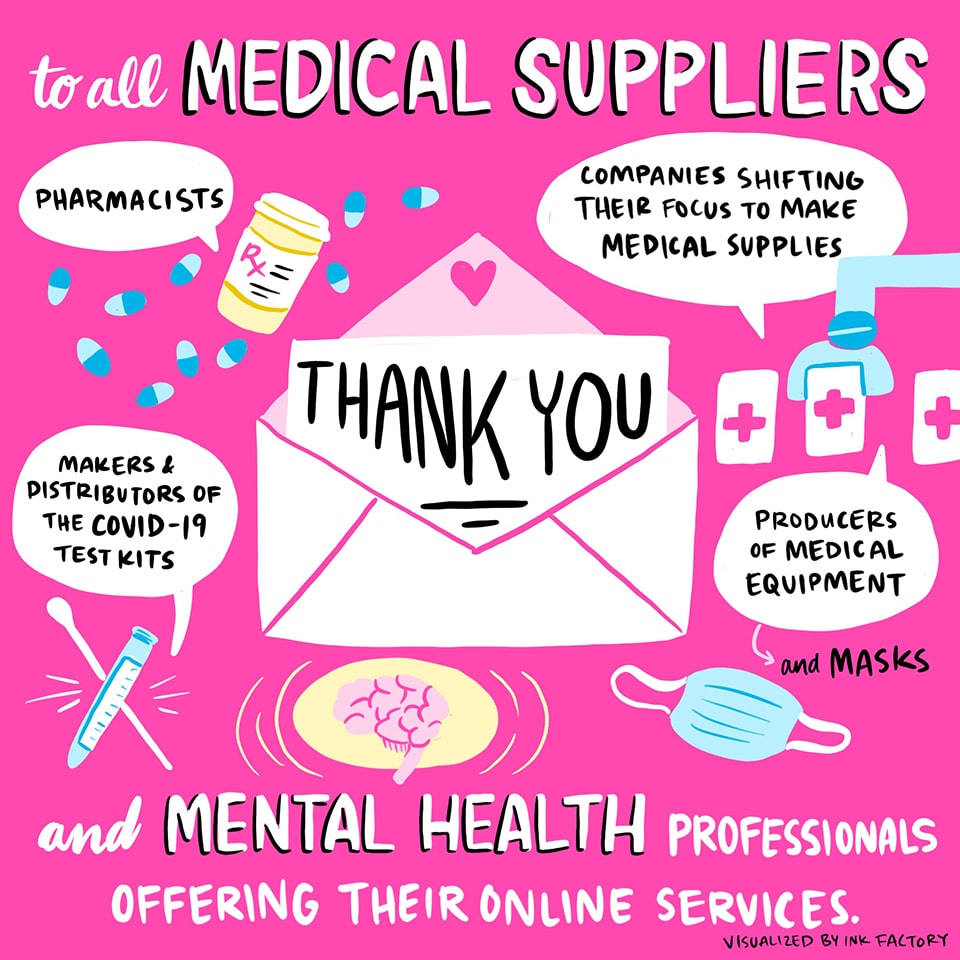Thank you to all medical suppliers and mental health professionals offering their online services: pharmacists, makers & distributors of COVID-19 test kits, companies shifting their focus to make medical supplies, and producers of personal protective equipment